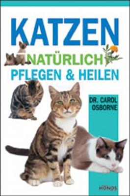 Katzen, natürlich pflegen & heilen