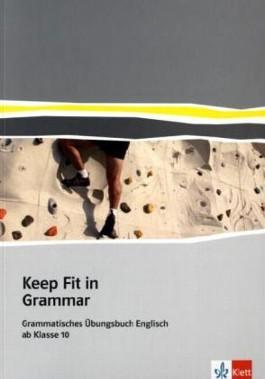 Keep Fit in Grammar. Englische Übungen zur Grammatik