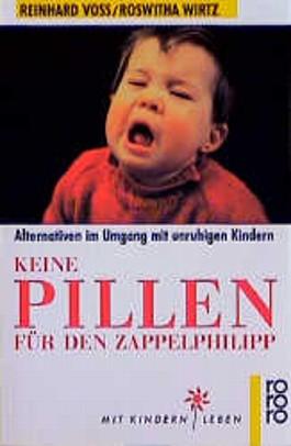 """Inhaltsangabe zu """"Keine Pillen für den Zappelphilipp"""" von <b>Reinhard Voß</b> - keine_pillen_fuer_den_zappelphilipp-9783499184314_xxl"""