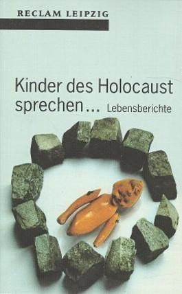 Kinder des Holocaust sprechen . . .