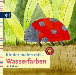 Kinder malen mit . . . Wasserfarben