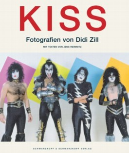 Kiss. Die legendäre Band in Fotografien aus 25 Jahren