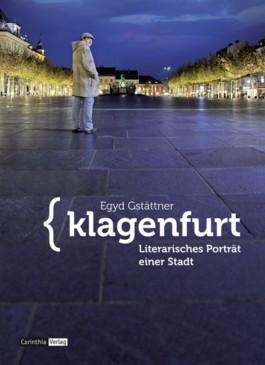 Klagenfurt: Literarisches Porträt einer Stadt