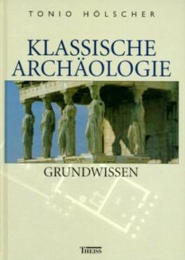 Klassische Archäologie - Grundwissen