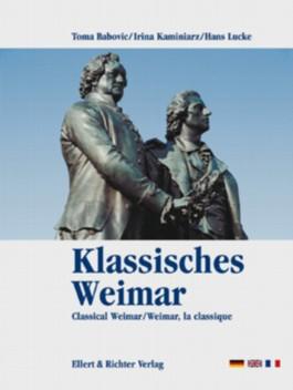 Klassisches Weimar /Classical Weimar /Weimar, la classique