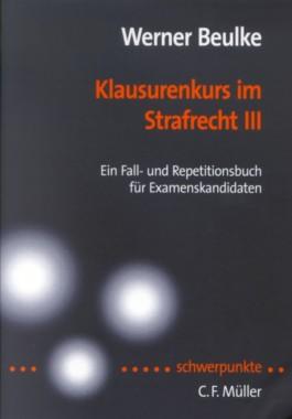 Klausurenkurs im Strafrecht 3. Ein Fall- und Repetitionsbuch für Examenskanditaten