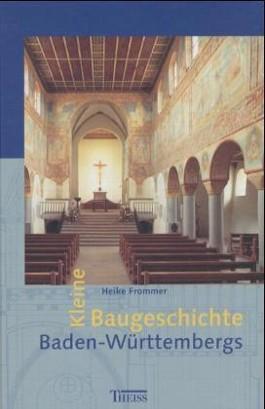Kleine Baugeschichte Baden-Württembergs