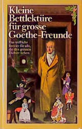 Kleine Bettlektüre für grosse Goethe-Freunde