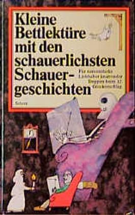 Kleine Bettlektüre mit den schauerlichsten Schauergeschichten