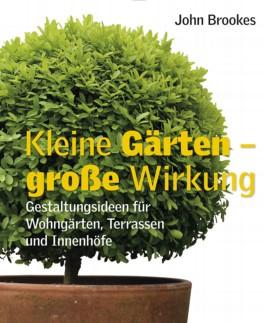 Kleine Gärten – grosse Wirkung