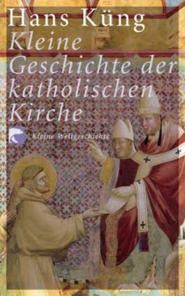 Kleine Geschichte der katholischen Kirche