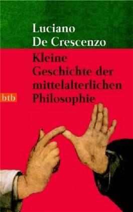 Kleine Geschichte der mittelalterlichen Philosophie