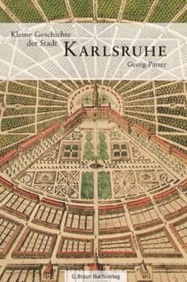 Kleine Geschichte der Stadt Karlsruhe