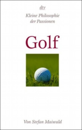 Kleine Philosophie der Passionen, Golf. Schmuck-Ausgabe
