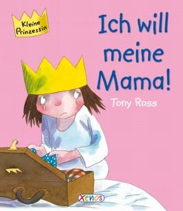 Kleine Prinzessin - Ich will meine Mama!