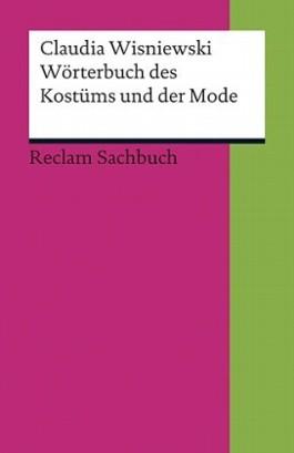 Kleines Wörterbuch des Kostüms und der Mode.
