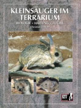 Kleinsäuger im Terrarium. Biologie, Haltung, Zucht