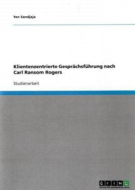 Klientenzentrierte Gesprächsführung nach Carl Ransom Rogers