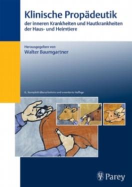 Klinische Propädeutik der inneren Krankheiten und Hautkrankheiten der Haus- und Heimtiere