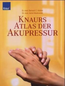 Knaurs Atlas der Akupressur