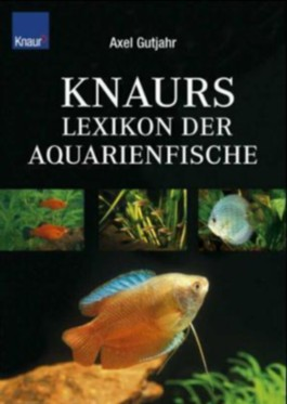 Knaurs Lexikon der Aquarienfische