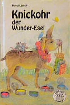 Knickohr der Wunder- Esel. ( Ab 8 J)