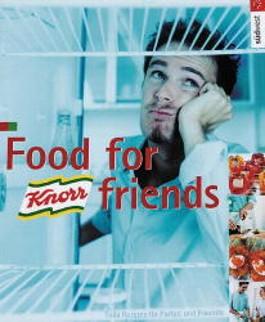Knorr. Das Kochbuch. Food for Friends. Tolle Rezepte für Parties und Freunde