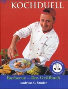 Kochduell, Barbecue - Das Grillbuch