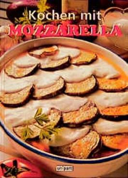 Kochen mit Mozzarella
