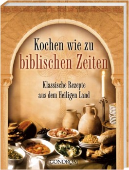 Kochen wie zu biblischen Zeiten