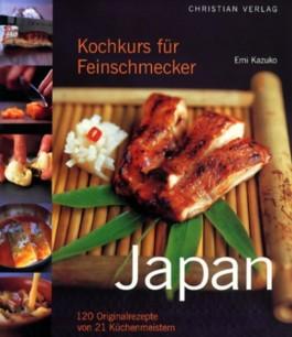 Kochkurs für Feinschmecker: Japan. 120 Originalrezepte von 21 Meisterköchen