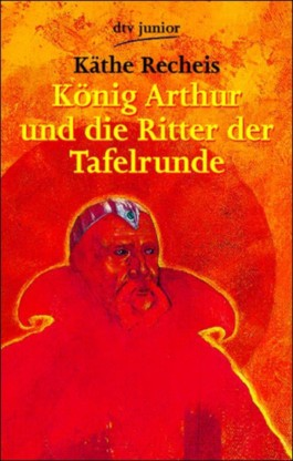 König Arthur Und Die Ritter Der Tafelrunde Zusammenfaßung