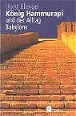 König Hammurapi und der Alltag Babylons