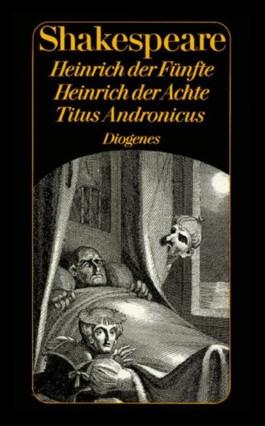 König Heinrich V.. König Heinrich VIII.. Titus Andronicus