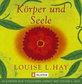 Körper- und Seele. Kartenset. 64 Karten zur täglichen Arbeit mit Louise L. Hay