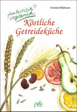 Köstliche Getreideküche
