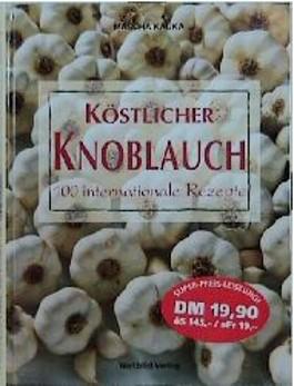 Köstlicher Knoblauch. 100 internationale Rezepte