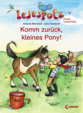 Komm zurück, kleines Pony!