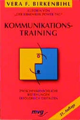 Kommunikationstraining. Zwischenmenschliche Beziehungen erfolgreich gestalten.