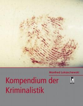 Kompendium der Kriminalistik