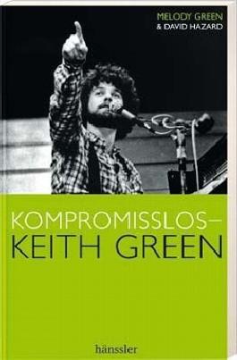 Kompromisslos - Keith Green