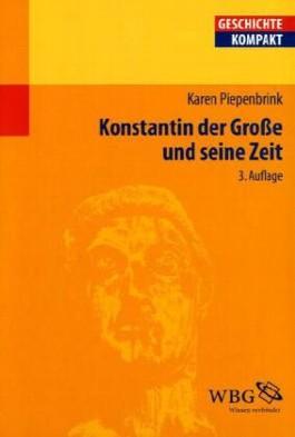 Konstantin der Große und seine Zeit