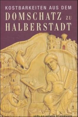 Kostbarkeiten aus dem Domschatz zu Halberstadt