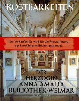 Kostbarkeiten der Herzogin Anna Amalia Bibliothek Weimar