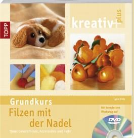 Kreativ plus Filzen mit der Nadel (Grundkurs)