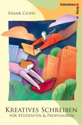 Kreatives Schreiben für Studenten & Professoren
