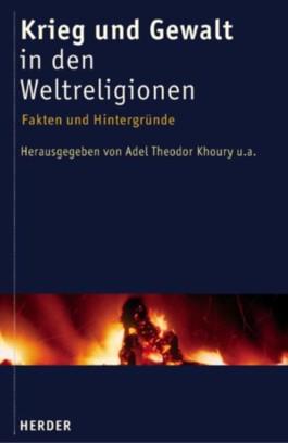 Krieg und Gewalt in den Weltreligionen