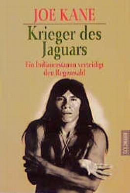 Krieger des Jaguars. Ein Indianerstamm verteidigt den Regenwald.