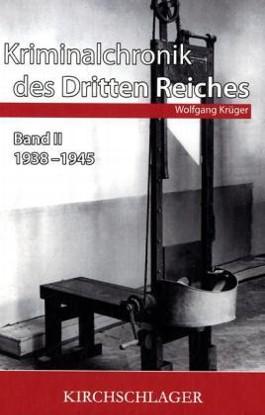 Kriminalchronik des Dritten Reiches II