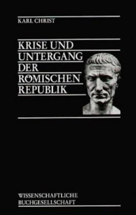 Krise und Untergang der römische Republik